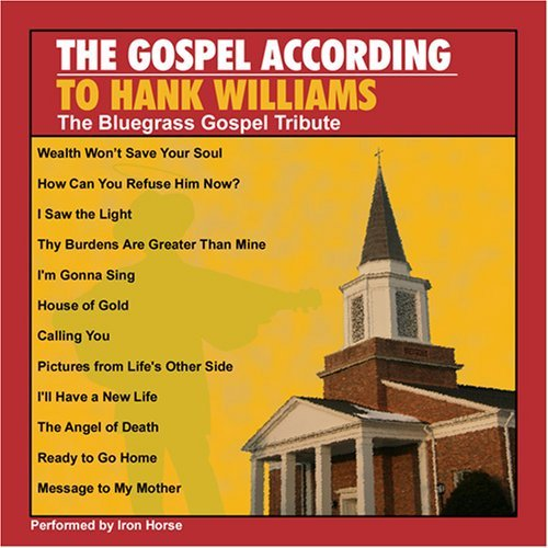 Tribute To Hank Williams Gospel According To Hank Willi