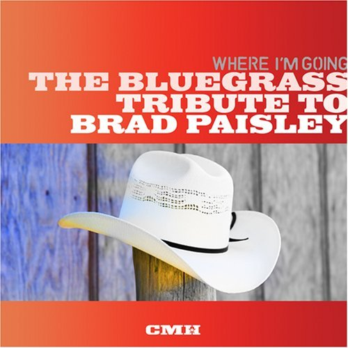 Tribute To Brad Paisley Where I'm Going Bluegrass Tri