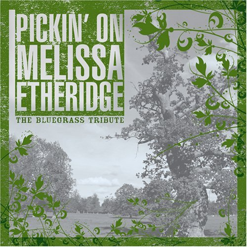 Pickin' On Melissa Etheridge Pickin' On Melissa Etheridge