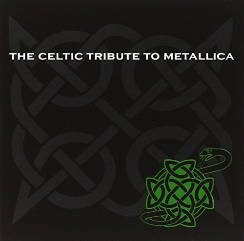 Tribute To Metallica Celtic Tribute To Metallica