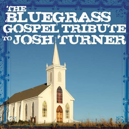 Tribute To Josh Turner Bluegrass Gospel Tribute To Jo