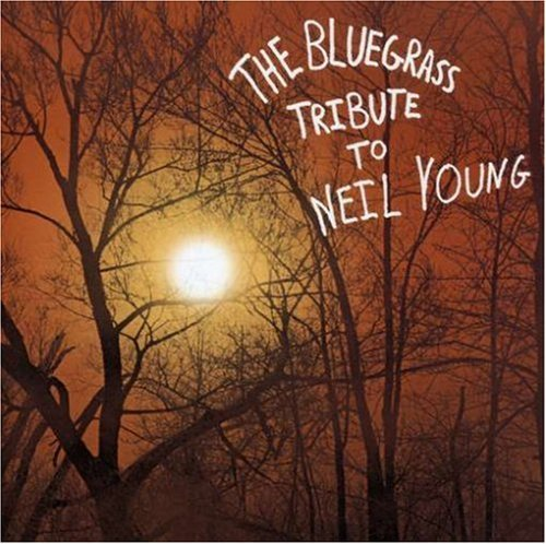 Tribute To Neil Young Bluegrass Tribute To Neil Youn