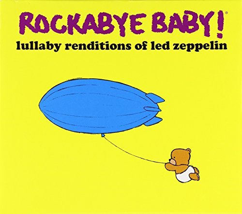 Rockabye Baby! Lullaby Renditions Of Led Zepp