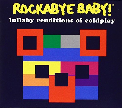 Rockabye Baby! Lullaby Renditions Of Coldplay