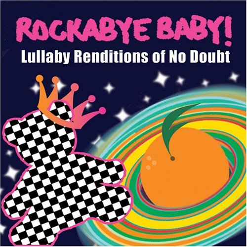 Rockabye Baby! Lullaby Renditions Of No Doubt