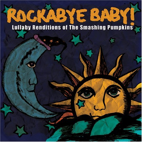 Rockabye Baby! Lullaby Renditions Of Smashing