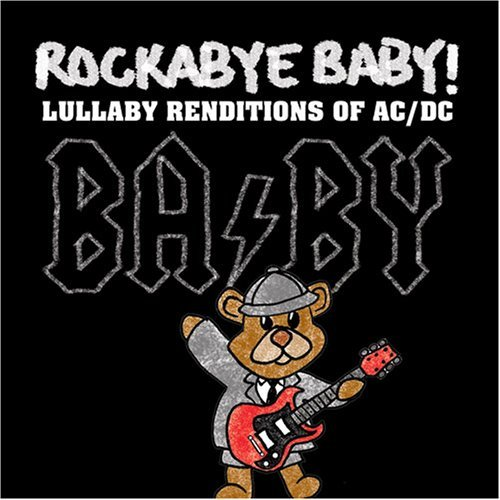 Rockabye Baby! Lullaby Renditions Of Ac Dc