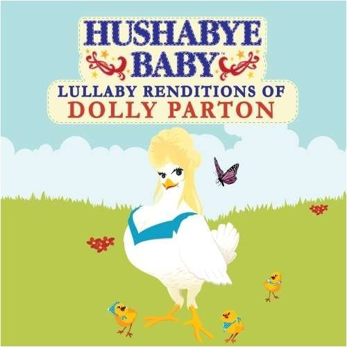 Hushabye Baby! Lullaby Renditions Of Dolly Pa