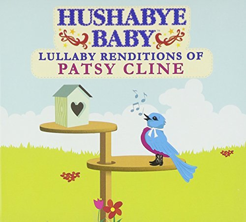 Hushabye Baby! Lullaby Renditions Of Patsy Cl