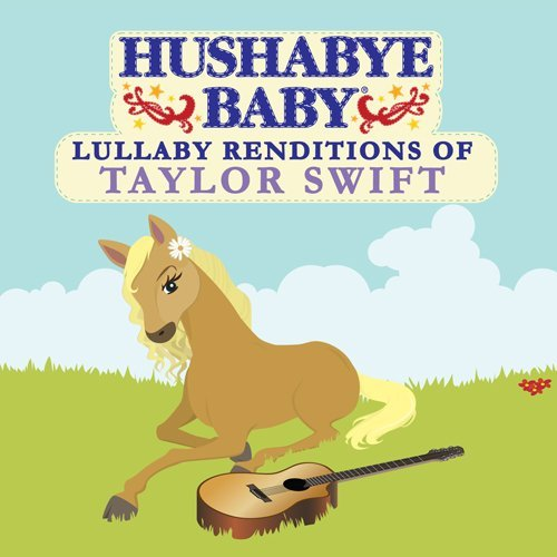 Hushabye Baby! Lullaby Renditions Of Taylor S