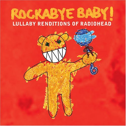 Rockabye Baby! Lullaby Renditions Of Radiohea