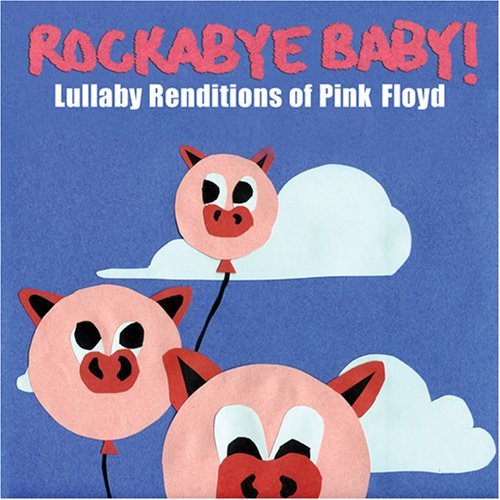 Rockabye Baby! Lullaby Renditions Of Pink Flo