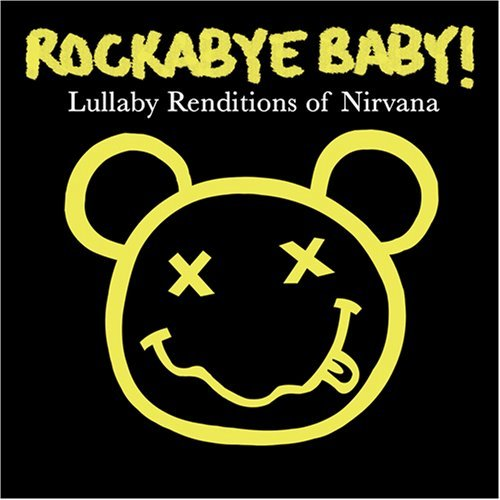 Rockabye Baby! Lullaby Renditions Of Nirvana T T Nirvana