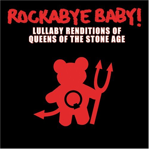 Rockabye Baby! Lullaby Renditions Of Queens O T T Queens Of The Stone Age