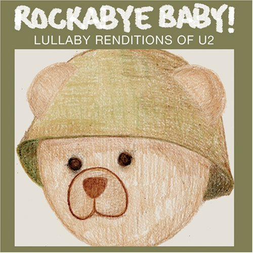 Rockabye Baby! Lullaby Renditions Of U2 T T U2