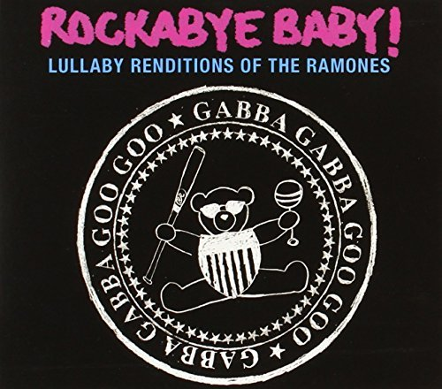 Rockabye Baby! Lullaby Renditions Of The Ramo T T Ramones