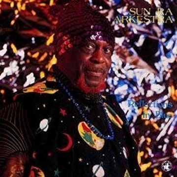 Sun Ra & His Arkestra Reflections In Blue