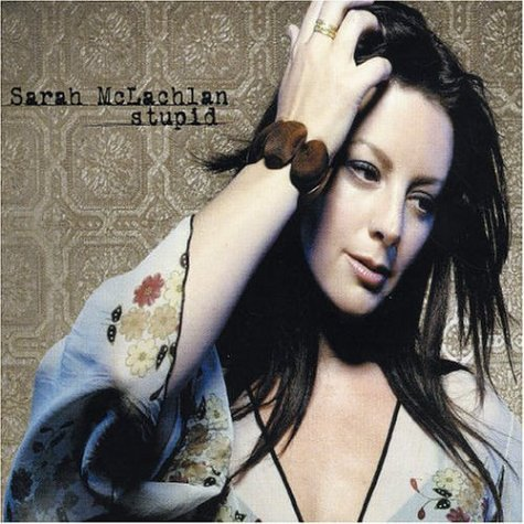 Sarah Mclachlan Stupid Import Aus Enhanced