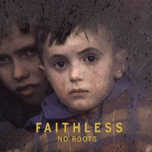 Faithless No Roots