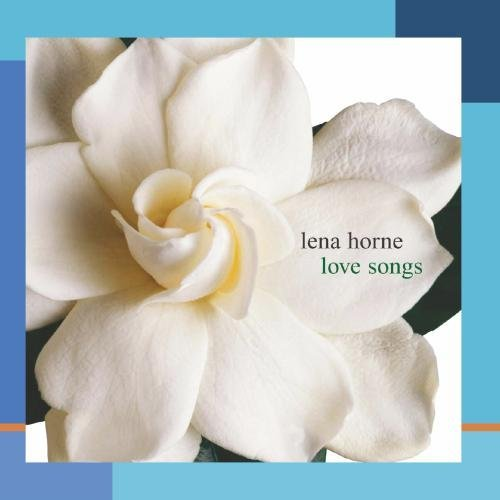 Lena Horne Love Songs Love Songs