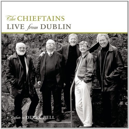 Chieftains Live From Dublin A Tribute To T T Derek Bell