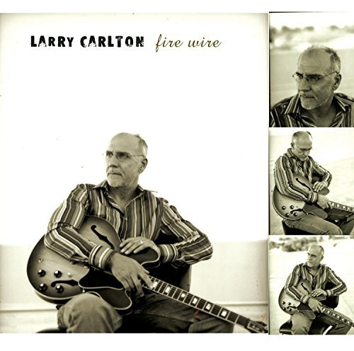 Larry Carlton Fire Wire This Item Is Made On Demand Could Take 2 3 Weeks For Delivery