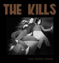 Kills Run Home Slow CD Ep