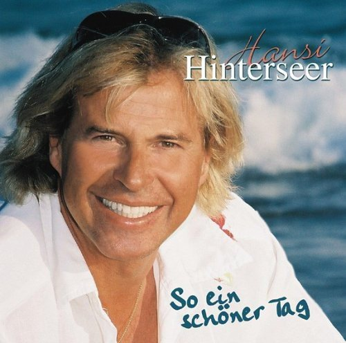 Hansi Hinterseer So Ein Schoener Tag Import Eu