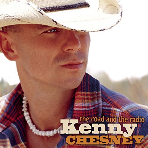 Kenny Chesney Road & The Radio