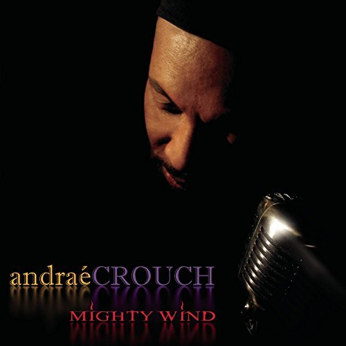 Andrae Crouch Mighty Wind This Item Is Made On Demand Could Take 2 3 Weeks For Delivery
