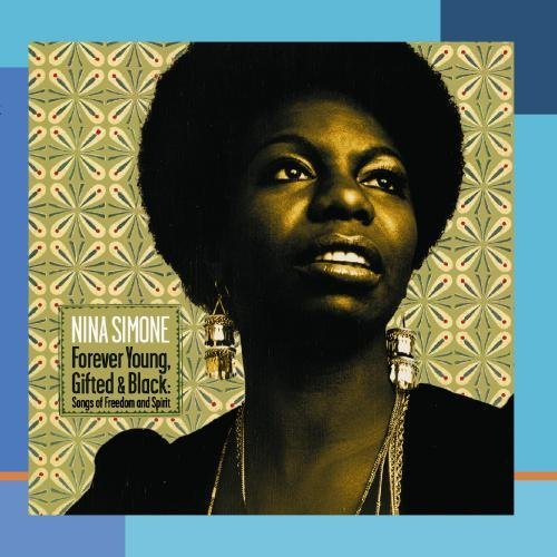 Nina Simone Forever Young Gifted & Black