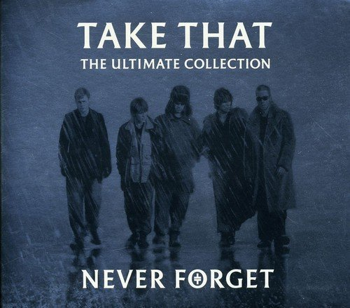 Take That Never Forget Ultimate Collecti Import Gbr Import Gbr