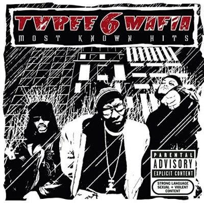 Three 6 Mafia Most Known Hits Explicit Version