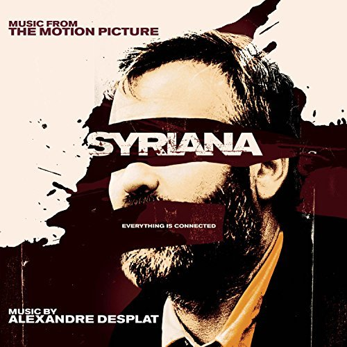 Syriana Score Music By Alexandre Desplat
