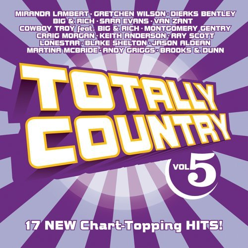 Totally Country Vol. 5 Totally Country Wilson Evans Morgan Aldean