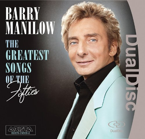 Barry Manilow Greatest Songs Of The Fifties Dualdisc