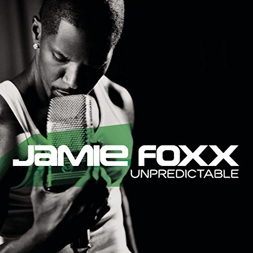 Jamie Foxx Unpredictable Clean Version