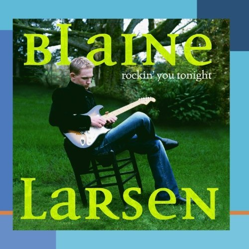 Larsen Blaine Rockin' You Tonight CD R