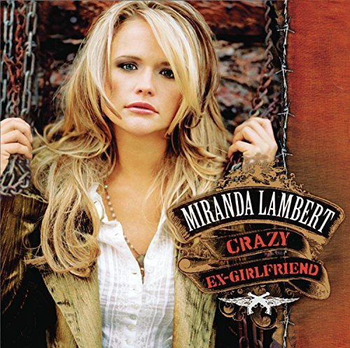 Miranda Lambert Crazy Ex Girlfriend