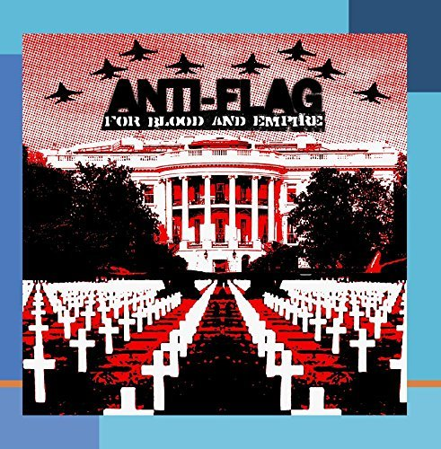 Anti Flag For Blood & Empire