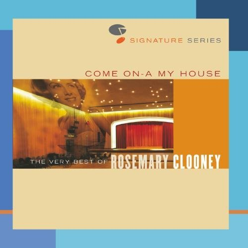 Rosemary Clooney Come On A My House Very Best Jazz Signatures