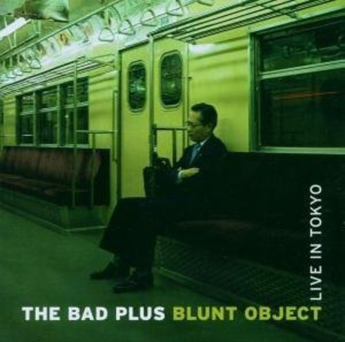 Bad Plus Blunt Object Live In Tokyo Import Gbr