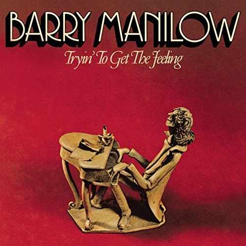 Barry Manilow Tryin' To Get The Feeling Expanded Ed. Incl. Bonus Tracks
