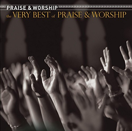 Very Best Of Praise & Worship Very Best Of Praise & Worship