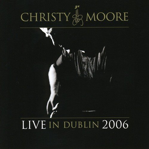 Christy Moore Live In Dublin 2006 Import Eu 2 CD Set