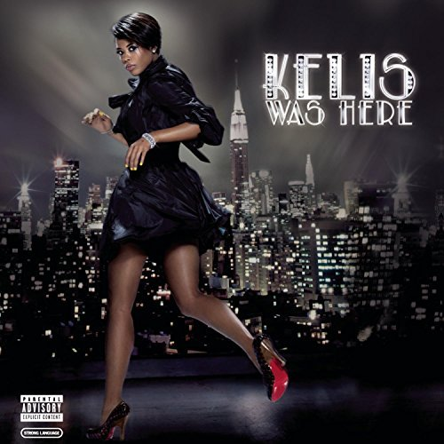 Kelis Kelis Was Here Explicit Version
