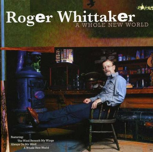 Roger Whittaker Whole New World