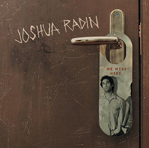 Joshua Radin We Were Here