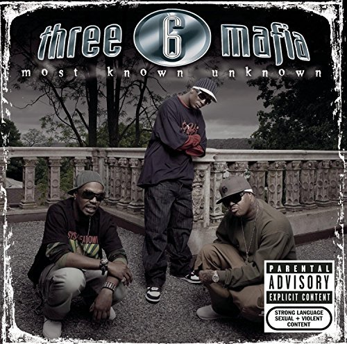 Three 6 Mafia Most Known Unknown Explicit Version Incl. Bonus Tracks