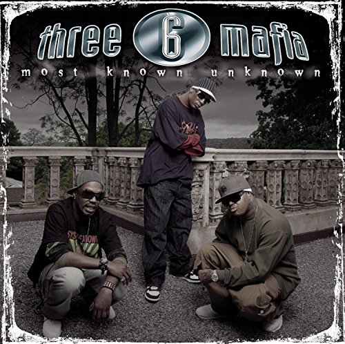 Three 6 Mafia Most Known Unknown Clean Version Most Known Unknown